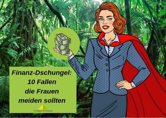 Finanzdschungel-10-Fallen-die-Frauen-meiden-sollten