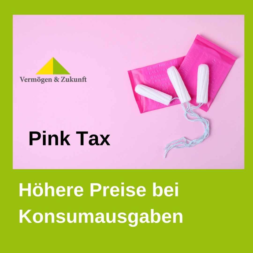Finanzplanung fuer Frauen - Pink Tax - höhere Preise für Konsumausgaben für Frauen